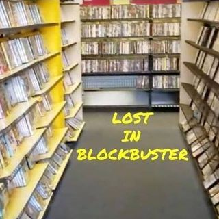 Lost In Blockbuster