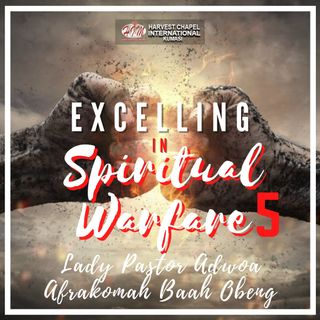 Excelling in Spiritual Warfare - Part 5