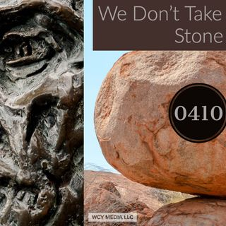 Whence Came You? - 0410 - We Don't Take Just Any Stone