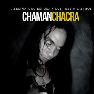EP 17: Asesinó a su esposa e hijastros por crisis económica | Chaman Chacra - República Dominicana