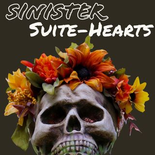Sinister Suite Hearts - Podcasts We Love & You Need To Hear!