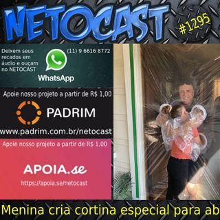 NETOCAST 1295 DE 16/05/2020 - Menina de 10 anos cria cortina especial para abraçar os avós