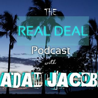 Episode 8 - The REAL DEAL with Adam Jacobs