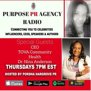 Purpose PR Agency Radio S2 E23 sits down with Dr. Nina Anderson of Tova Health Community