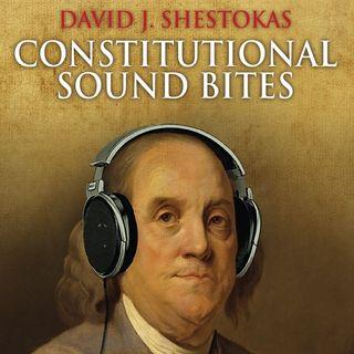 Constitutional Sound Bite Ep 15 - 7.27.16