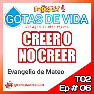 T02 Ep 06 - Creer o No Creer