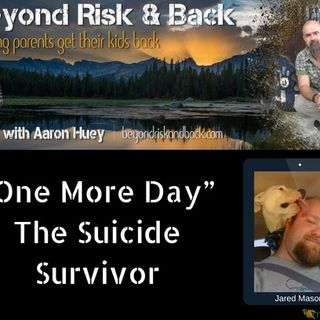 """One More Day"" The Suicide Survivor"
