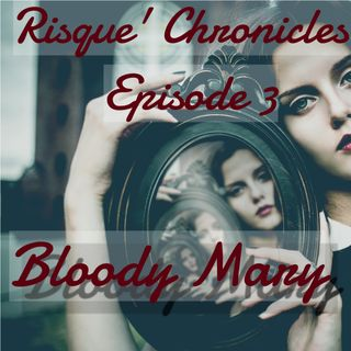 Risque Chronicles Episode 3 Bloody Mary