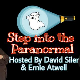Debut of Step into the Paranormal with Dave Siler & Ernie Atwell