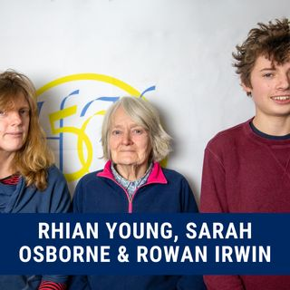 Sarah Osborne's, Rhian Young's & Rowan Irwin's Story