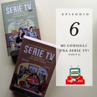 Puntata 06 - Mi consigli una serie TV? - 2
