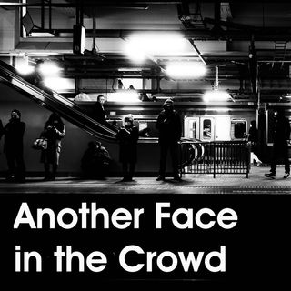 Episode 5 Part 1 - Another Face in the Crowd