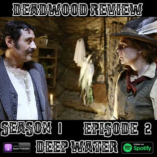 Deadwood Review | Season 1 Episode 2 | Deep Water