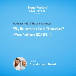 469: Why Do Investors Lie to Themselves? +More Audience Q&A (Part 2)