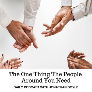The One Thing The People Around You Need