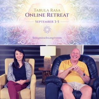 Closing Session - Tabula Rasa Online Retreat with David Hoffmeister and Frances Xu  - September 2021