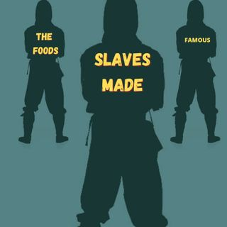 The Foods Slaves Made Famous