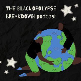 Blackopolypse BreakDown Show E3 (Blackopolypse) Watergate,Black lives matter and Conspiracy Chat with Butch Williams