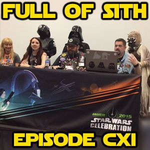 Episode CXI: Star Wars Celebration Spectacular