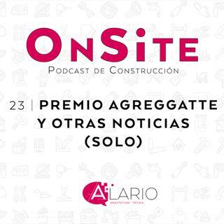 OnSite #23 | Premio Agreggatte y otras noticias (solo)