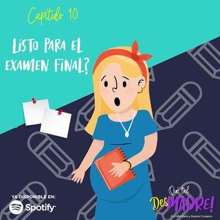 EP 10: ¿Lista para el examen final?