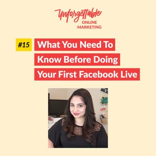 #15: What You Need To Know Before Doing Your First Facebook Live