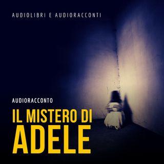 Il mistero di Adele - Audiolibri e Audioracconti