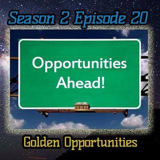 Ep. 65 Golden Opportunities