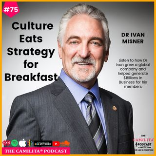 75: Dr. Ivan Misner | Culture Eats Strategy for Breakfast