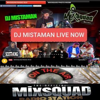 DJ MISTAMAN LIVE NOW ON MIXSQUAD RADIO