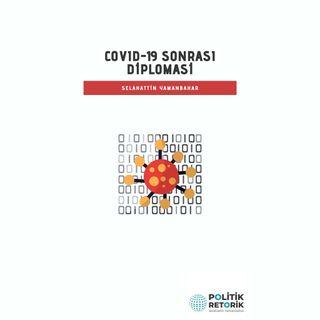 Covid-19 Sonrası Diplomasi Serisi İkinci Bölüm: Siber Güvenlik Politikaları