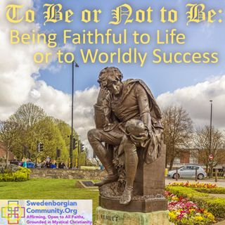 To Be or Not to Be: Being Faithful to Life or to Worldly Success