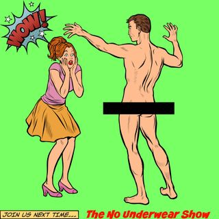 The No Underwear Show