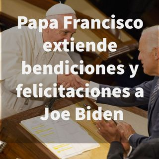 Episodio 389: 😩 Papa Francisco extiende bendiciones y felicitaciones a Joe Biden 😔¿Catolico y pro-elección?
