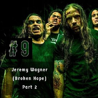 #9 - Jeremy Wagner (Broken Hope) Pt. 2:  My Top 10 Favourite Horror Movies
