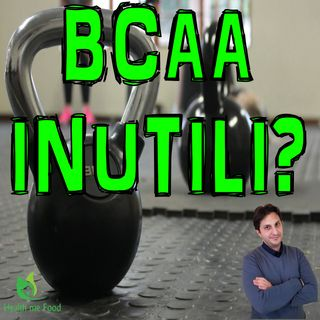 Episodio 53 - BCAA INUTILI? - Uno sguardo negli amino acidi a catena ramificata