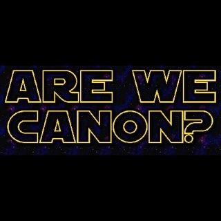 Are We Canon Episode 12: Return of the Canon Boys