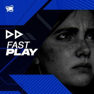Fast Play (23/09): The Last of Us pode ter novidades em setembro e mais