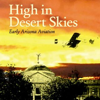 Big Blend Radio: William Kalt III - Early Arizona Aviation History