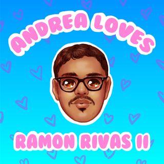 Ep 13: Andrea Loves Ramon Rivas II: Aspiring (Fuck)Man