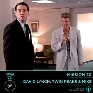 David Lynch, Twin Peaks & Mike
