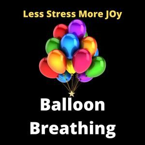 Balloon Breathing for Stress Relief
