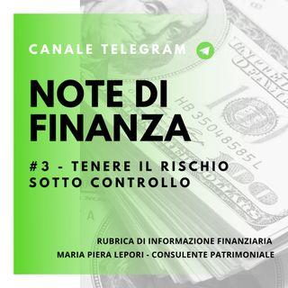 Note di Finanza | #3 Tenere il rischio sotto controllo - Il decalogo del buon investitore