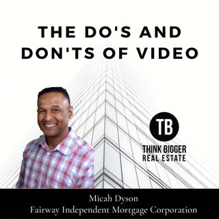 Micah Dyson- The Do's and Don'ts of Video