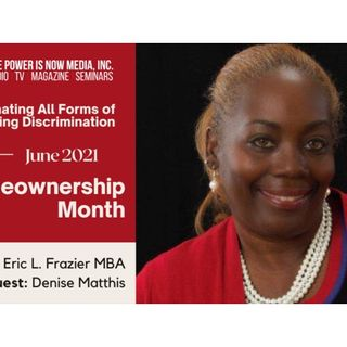 The Power Is Now Homeownership Series - Denise Matthis