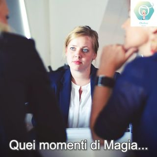 """""""Quei momenti di Magia...""""   🎧🇮🇹"""