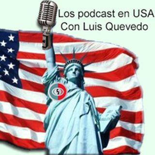 71 Los Podcast en USA @luis_quevedo