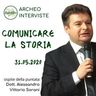 ArcheoIntervista: Comunicare la Storia - Dott. Sorani