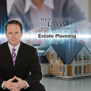 Estate Planning | Next Level Law Podcast