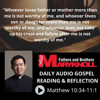 Matthew 10:34-11:1, Daily Gospel Reading and Reflection